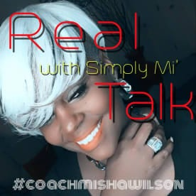 Real Talk with Simply Mi