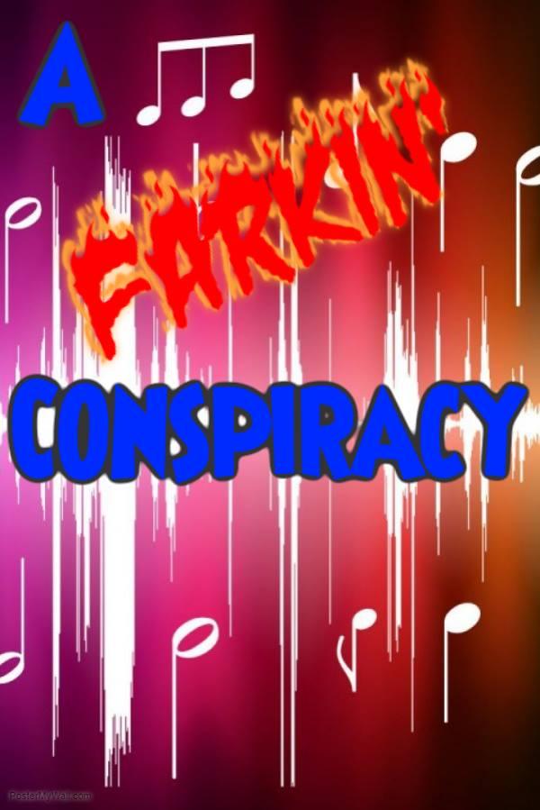A Farkin Conspiracy